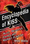 Encyclopedia of Kiss: Music, Personne...