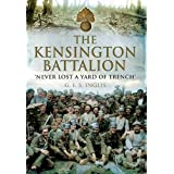 The Kensington Battalion: Never Lost a Yard of Trenchby G.I.S Inglis