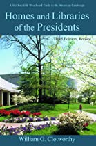 Homes and Libraries of the Presidents - Third Edition (Homes & Libraries of the Presidents)