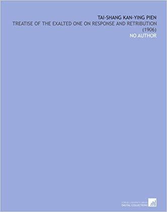 Tai-Shang Kan-Ying Pien: Treatise of the Exalted One on Response and Retribution (1906)