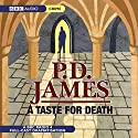 A Taste For Death (Dramatised) (       UNABRIDGED) by P.D. James Narrated by Richard Derrington, Deborah McAndrew
