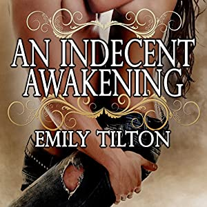 An Indecent Awakening Audiobook