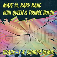 Get Up (Crack-T &amp; Shorty Remix) [feat. Baby Bang , Ochi Queen &amp; Prince Dutch]