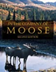 In the Company of Moose: 2nd Edition