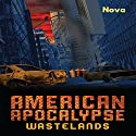 American Apocalypse Wastelands Audiobook by  Nova Narrated by Erik Sandvold