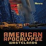 American Apocalypse Wastelands |  Nova