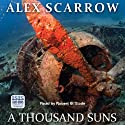 A Thousand Suns (       UNABRIDGED) by Alex Scarrow Narrated by Robert G. Slade