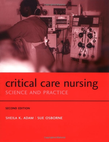 Critical Care Nursing: Science and practice (Oxford Medical Publications)