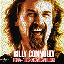 Billy Connolly: Live - The Greatest Hits  by Billy Connolly Narrated by Billy Connolly