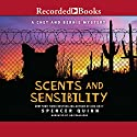 Scents and Sensibility: A Chet and Bernie Mystery (       UNABRIDGED) by Spencer Quinn Narrated by Jim Frangione