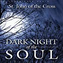 Dark Night of the Soul (       UNABRIDGED) by St. John of the Cross Narrated by Michael Kramer