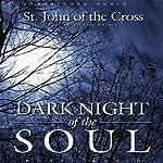 Dark Night of the Soul | St. John of the Cross