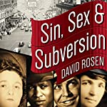 Sin, Sex and Subversion: How What Was Taboo in 1950s New York Became America's New Normal | David Rosen