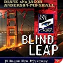Blind Leap (       UNABRIDGED) by Diane Anderson-Minshall, Jacob Anderson-Minshall Narrated by Aiko Nakasone