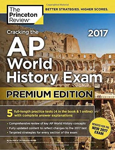 Cracking the AP World History Exam 2017, Premium Edition (College Test Preparation) (Ap World History Textbook compare prices)
