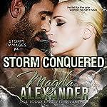 Storm Conquered: Storm Damages, Book 4 | Magda Alexander