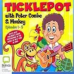 Ticklepot Episodes 1-5 | Peter Combe