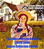 ANNE OF GREEN GABLES DELUXE COLLECTION [13 Books Annotated, Illustrated] Anne of Green Gables, Anne of Avonlea, Kilmeny of The Orchard, Anne of the Island, Anne's House of Dreams, PLUS Eight More!