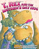 T. Rex and the Mothers Day Hug