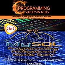 Programming #10: C Programming Success in a Day & MYSQL Programming Professional Made Easy Audiobook by Sam Key Narrated by Millian Quinteros