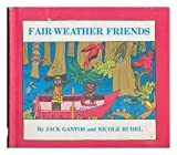 Fair-Weather Friends (0395251567) by Gantos, Jack
