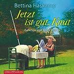 Jetzt ist gut, Knut   Bettina Haskamp