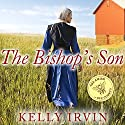 The Bishop's Son: Amish of Bee County Series #2 Audiobook by Kelly Irvin Narrated by Angela Brazil
