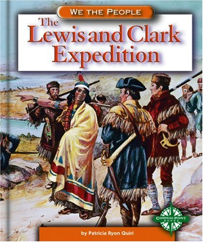 The Lewis and Clark Expedition (We the People (Compass Point Books Hardcover))