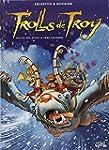 TROLLS DE TROY T.19 : PAS DE N�L POUR...