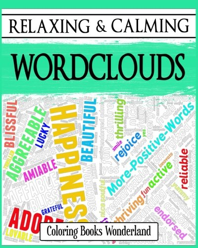 Relaxing and Calming Wordclouds - Coloring Books For Grownups (Coloring Books For...