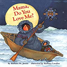 Mama, Do You Love Me? (       UNABRIDGED) by Barbara M. Joosse Narrated by Elaina Erika Davis