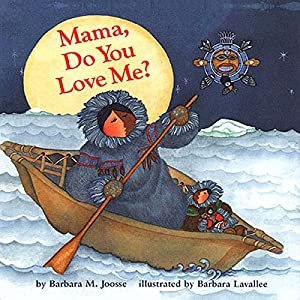 Mama, Do You Love Me? | [Barbara M. Joosse]
