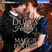 The Duke's Holiday: The Regency Romp Trilogy, Book 1 | [Maggie Fenton]