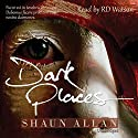 Dark Places Audiobook by Shaun Allan Narrated by R. D. Watson