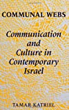 img - for Communal Webs: Communication and Culture in Contemporary Israel (S U N Y Series in Human Communication Processes) (Anthropology and Judaic Studies) book / textbook / text book