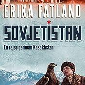 Sovjetistan: En rejse gennem Kasakhstan (Sovjetistan 2) | Erika Fatland