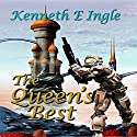 The Queen's Best: A Chronicle of the Best of the Best (       UNABRIDGED) by Kenneth E. Ingle Narrated by Ted Brooks