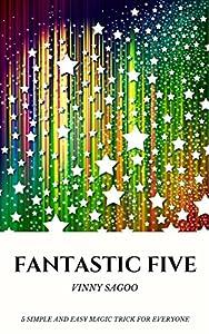 Fantastic Five: 5 Easy Beginner's Magic Trick that Will AMAZE!