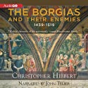The Borgias and Their Enemies: 1431-1519 (       UNABRIDGED) by Christopher Hibbert Narrated by John Telfer