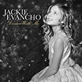 Dream With Me: Deluxe Edition (+4 Bonus Tracks) Deluxe Edition, Extra tracks Edition by Evancho, Jackie (2011) Audio CD