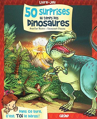 50 surprises au temps des dinosaures : livre jeu