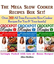 The Mega Crockpot Recipes Box Set: Crockpot Recipes, Slow Cooker Recipes, Crock Pot Recipes, Dump Dinner Recipes, Quick Meal Recipes: Over 300 All Time ... Recipes For You & Your Family (99+1 Book 4)