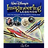 WALT DISNEY'S LEGENDS OF IMAGINEERING: And the Genesis of the Disney Theme Parkby Jeff Kurtti