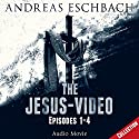 The Jesus-Video: Episodes 1 - 4 (Jesus 1) Performance by Andreas Eschbach Narrated by David Rintoul, Jared Zeus, Jess Robinson