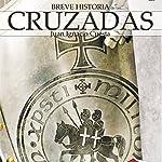 Breve historia de las cruzadas | Juan Ignacio Cuesta