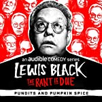 Ep. 2: Pundits and Pumpkin Spice | Lewis Black