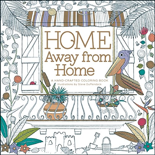 Home Away From Home A Hand Crafted Adult Coloring Book