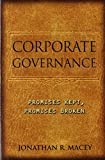 Corporate Governance: Promises Kept, Promises Broken