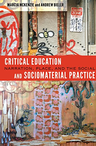 Critical Education and Sociomaterial Practice: Narration, Place, and the Social ([Re]thinking Environmental Education)
