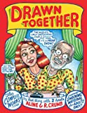 img - for Drawn Together: The Collected Works of R. and A. Crumb book / textbook / text book